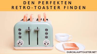 Den perfekten Retro-Toaster finden